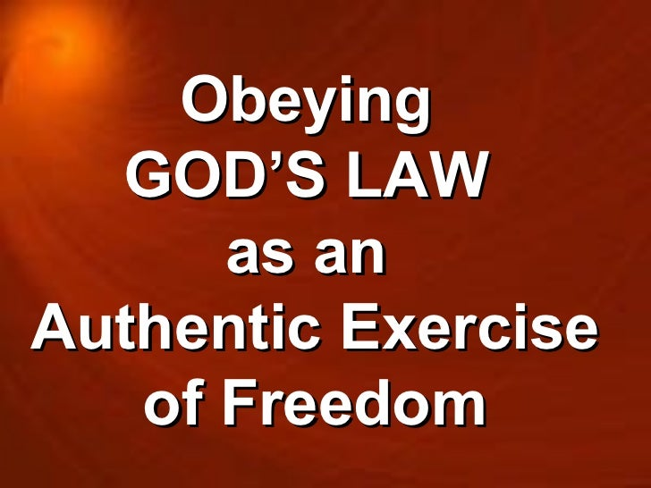 Obeying  GOD'S LAW  as an  Authentic Exercise of Freedom