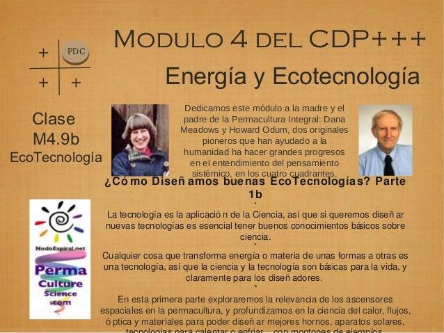 Energía y Ecotecnología Modulo 4 del CDP+++PDC + + + Dedicamos este módulo a la madre y el padre de la Permacultura Integr...