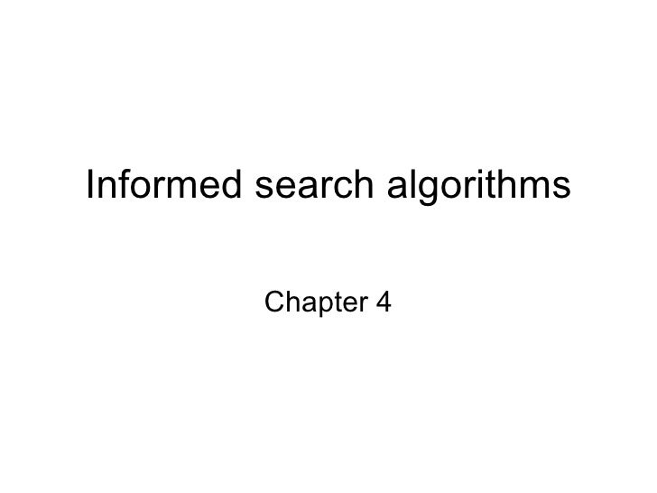 Informed search algorithms           Chapter 4