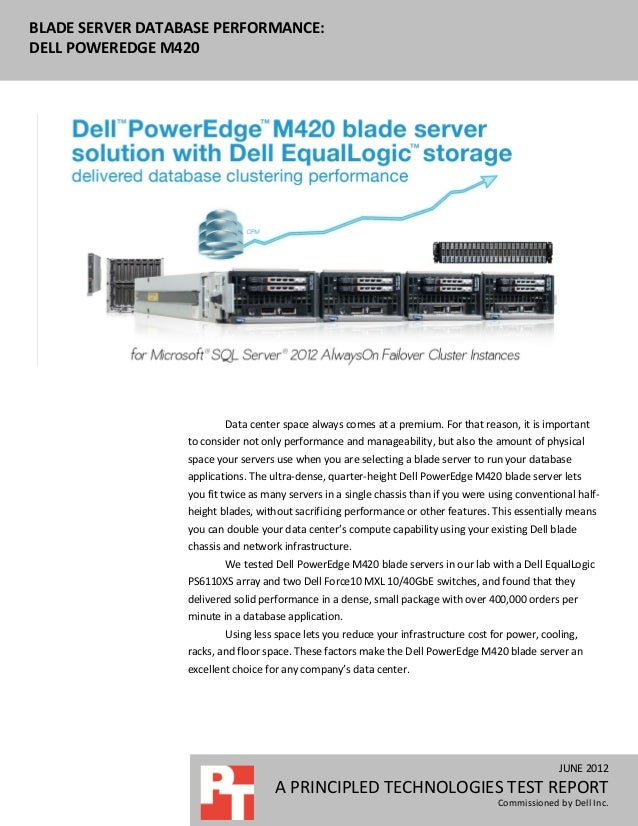 BLADE SERVER DATABASE PERFORMANCE:DELL POWEREDGE M420                          Data center space always comes at a premium...