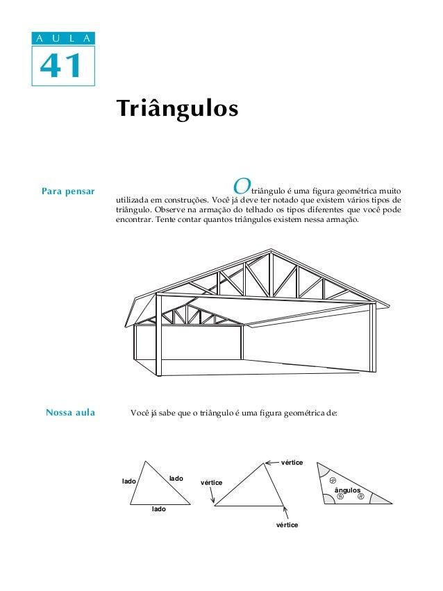 A UA U L A     L A 4141               Triângulos Para pensar                                    O   triângulo é uma figura...