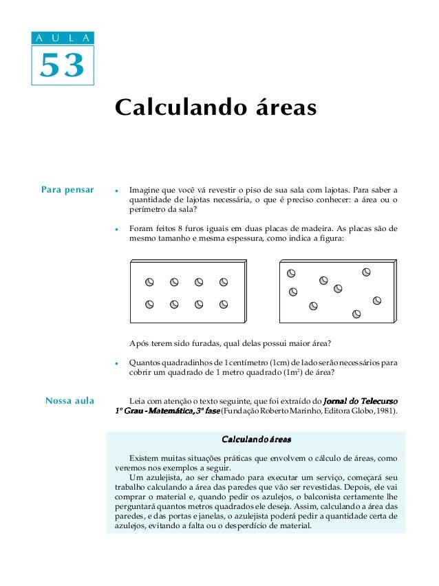 A UA U L A     L A 5353               Calculando áreas Para pensar   l   Imagine que você vá revestir o piso de sua sala c...