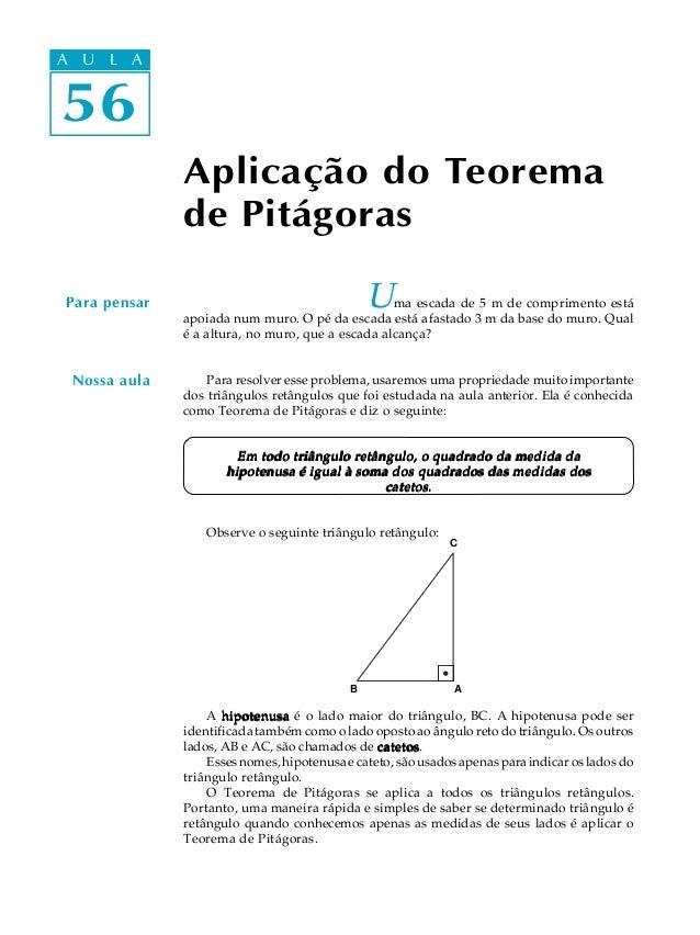 A UA U L A     L A56 56               Aplicação do Teorema               de Pitágoras Para pensar                         ...