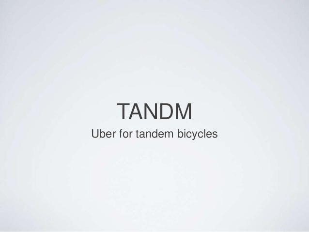 TANDM  Uber for tandem bicycles