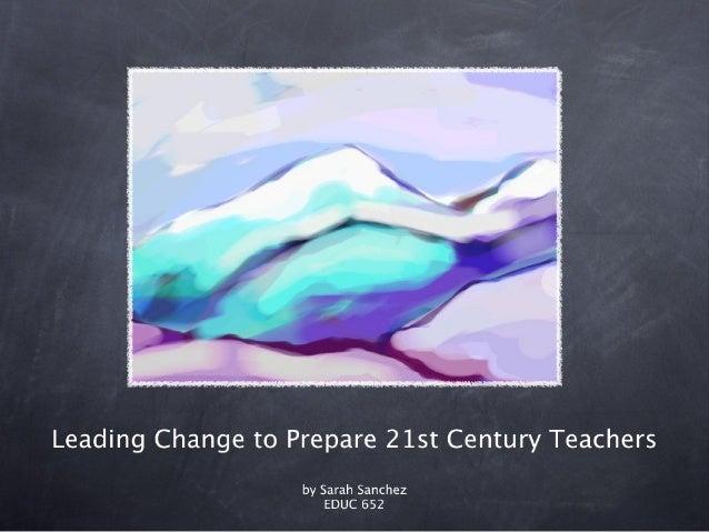 Leading Change in 21st Century Teacher Training