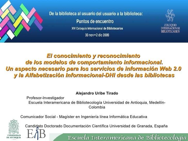 El conocimiento y reconocimiento  de los modelos de comportamiento informacional. Un aspecto necesario para los servicios ...
