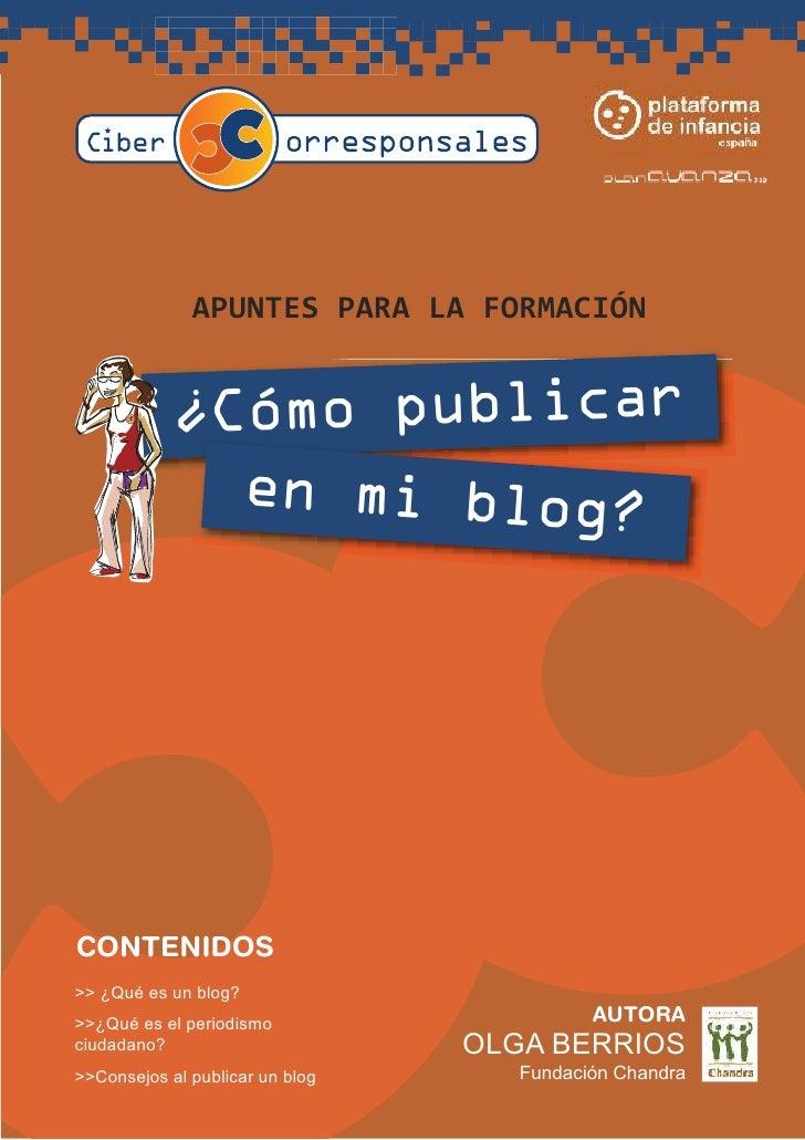 A PUNTES PA RA     LA    FORMA CIÓN               ¿Cómo publicar               en mi blog?     CONTENIDOS >> ¿Qué es un bl...