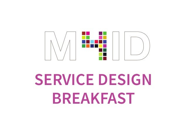 SERVICE DESIGN BREAKFAST