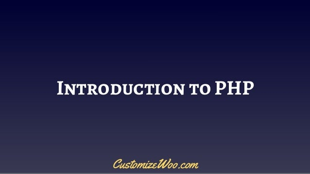 Introduction to PHP CustomizeWoo.com