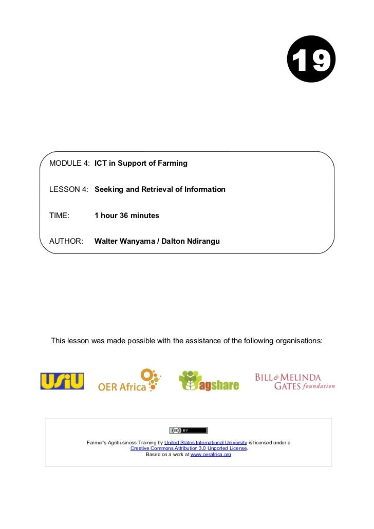 19MODULE 4: ICT in Support of FarmingLESSON 4: Seeking and Retrieval of InformationTIME:        1 hour 36 minutesAUTHOR:  ...