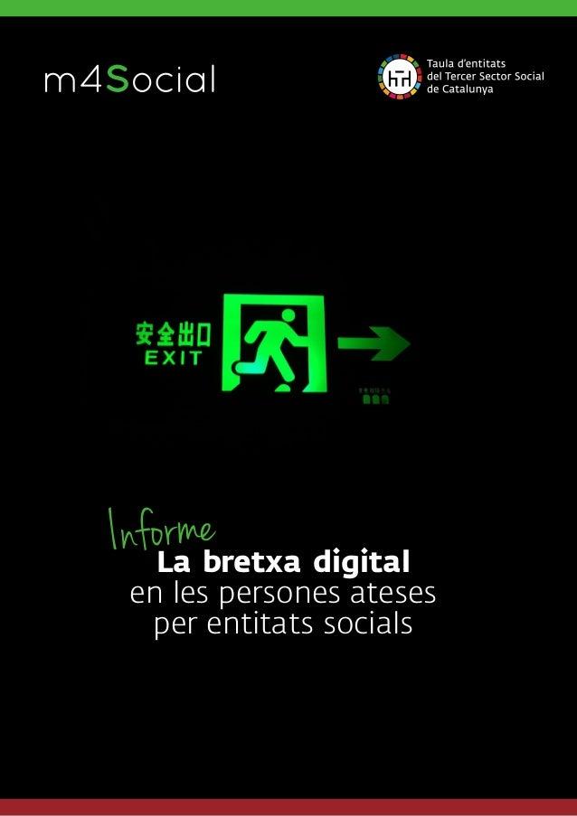 La bretxa digital en les persones ateses per entitats socials m4SocialI N C L U S I V E M O B I L E Informe