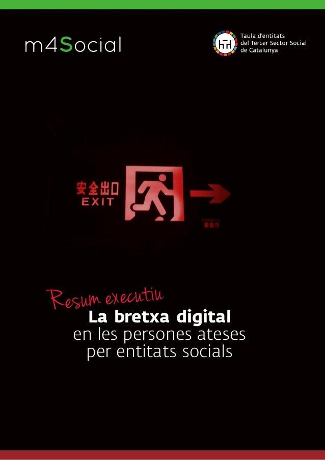 La bretxa digital en les persones ateses per entitats socials m4SocialI N C L U S I V E M O B I L E Resum executiu