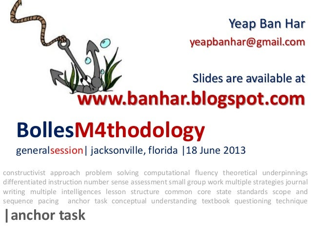 BollesM4thodologygeneralsession  jacksonville, florida  18 June 2013Yeap Ban Haryeapbanhar@gmail.comSlides are available a...