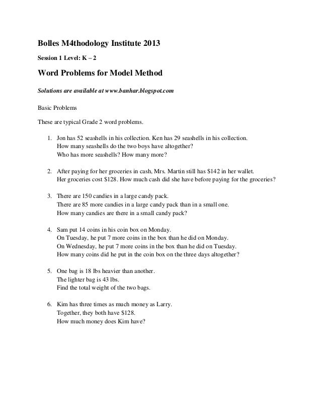 Bolles M4thodology Institute 2013Session 1 Level: K – 2Word Problems for Model MethodSolutions are available at www.banhar...