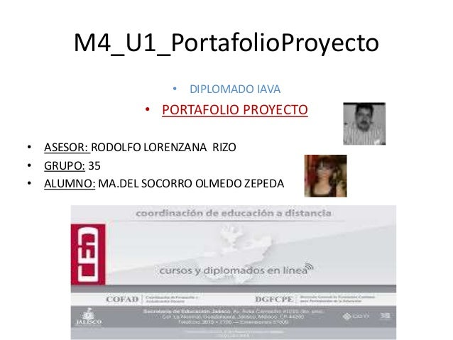 M4_U1_PortafolioProyecto • DIPLOMADO IAVA • PORTAFOLIO PROYECTO • ASESOR: RODOLFO LORENZANA RIZO • GRUPO: 35 • ALUMNO: MA....