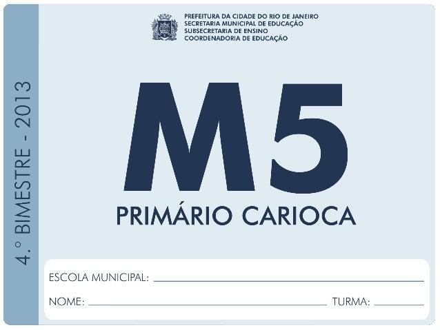 Matemática-5ºAno 4ºBIMESTRE/2013 EDUARDO PAES PREFEITURA DA CIDADE DO RIO DE JANEIRO CLAUDIA COSTIN SECRETARIA MUNICIPAL D...