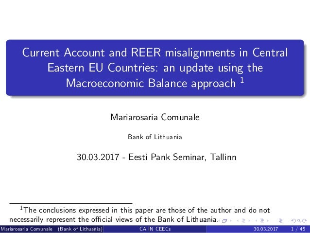 Current Account and REER misalignments in Central Eastern EU Countries: an update using the Macroeconomic Balance approach...