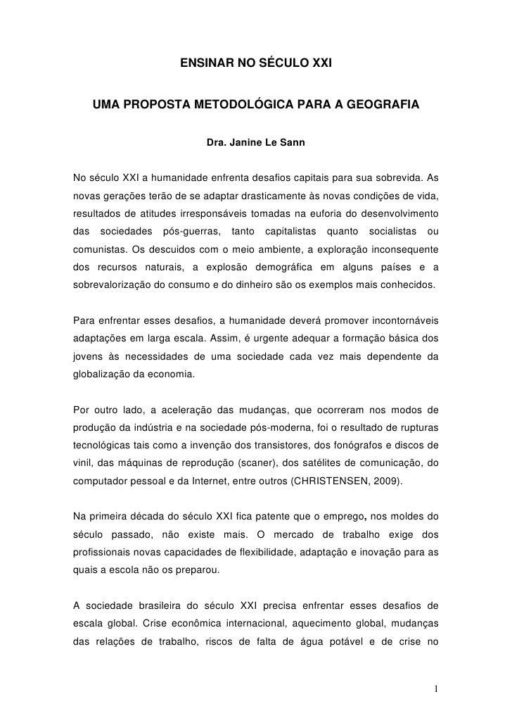 ENSINAR NO SÉCULO XXI         UMA PROPOSTA METODOLÓGICA PARA A GEOGRAFIA                                Dra. Janine Le San...