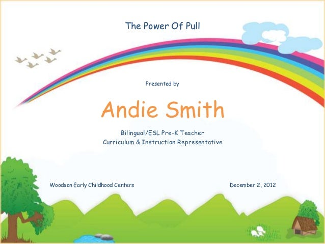 The Power Of Pull                                  Presented by                  Andie Smith                         Bilin...
