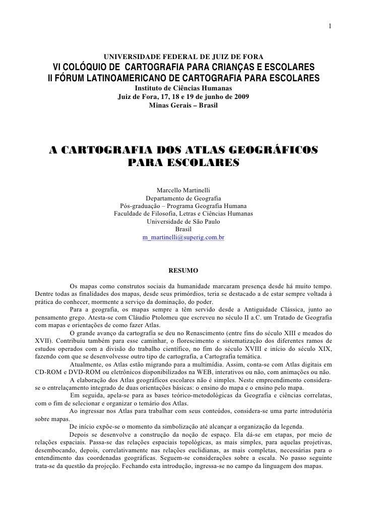 1                             UNIVERSIDADE FEDERAL DE JUIZ DE FORA       VI COLÓQUIO DE CARTOGRAFIA PARA CRIANÇAS E ESCOLA...