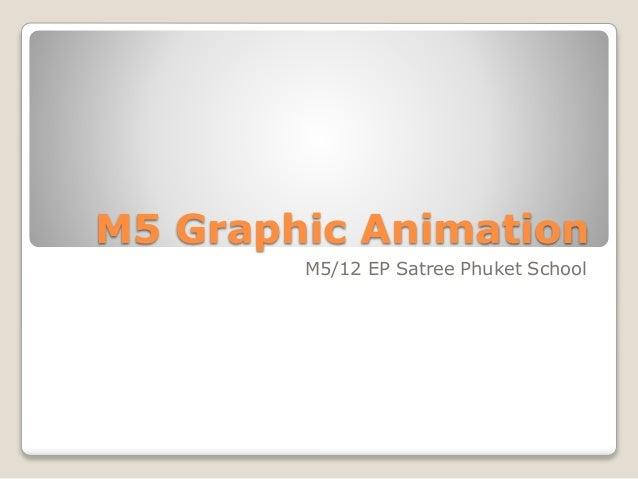 M5 Graphic Animation M5/12 EP Satree Phuket School