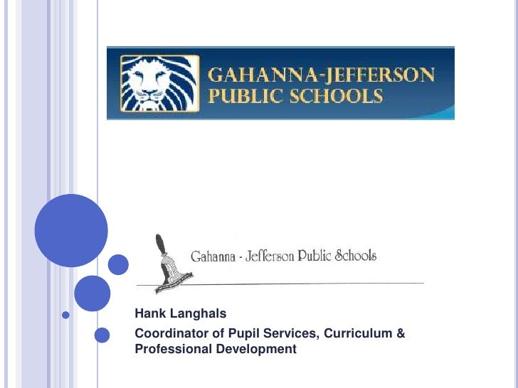 Hank LanghalsCoordinator of Pupil Services, Curriculum &Professional Development