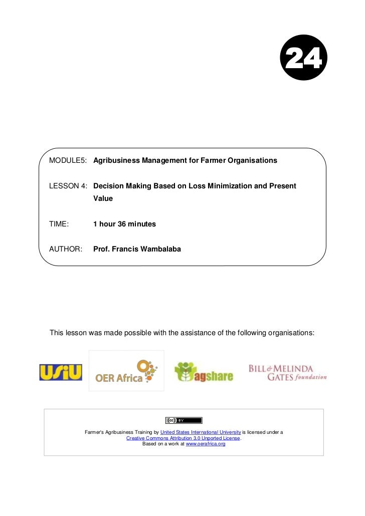 24MODULE5: Agribusiness Management for Farmer OrganisationsLESSON 4: Decision Making Based on Loss Minimization and Presen...