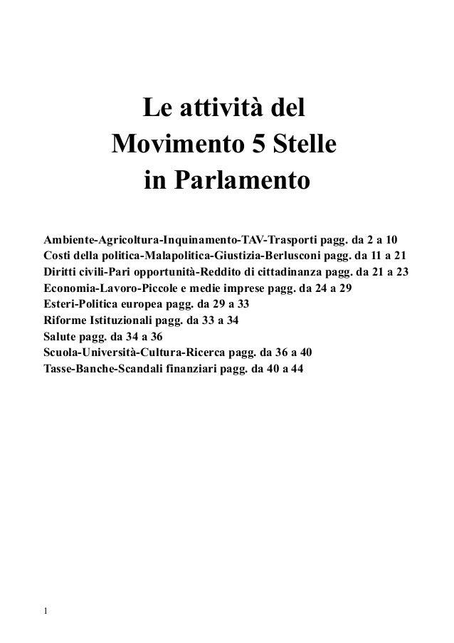 Le attività del Movimento 5 Stelle in Parlamento Ambiente-Agricoltura-Inquinamento-TAV-Trasporti pagg. da 2 a 10 Costi del...