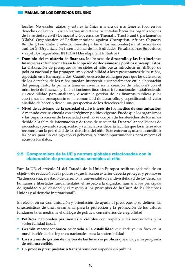 11 Además, existen varias normas internacionales y puntos de referencia relativos a los presupuestos sociales, que incluye...