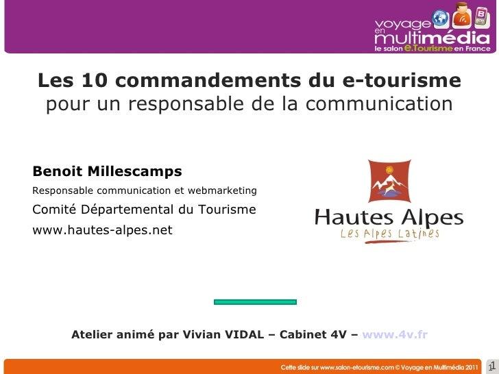 Les 10 commandements   du e-tourisme  pour un responsable de la communication Atelier animé par Vivian VIDAL – Cabinet 4V ...