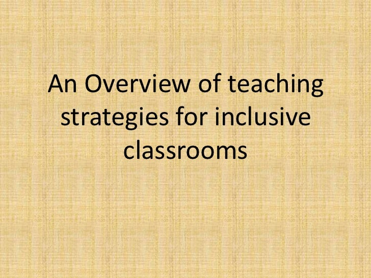 An Overview of teaching strategies for inclusive       classrooms
