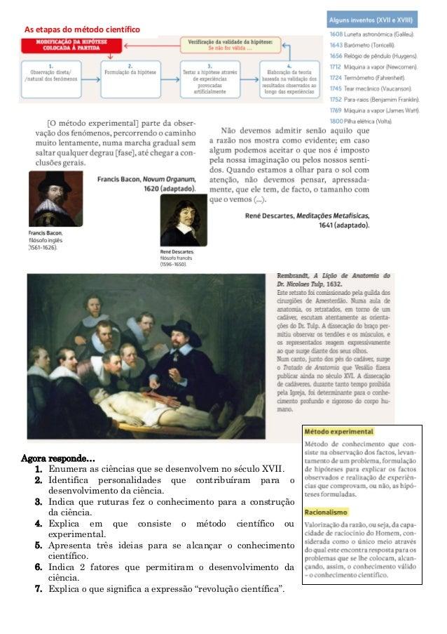 Agora responde… 1. Enumera as ciências que se desenvolvem no século XVII. 2. Identifica personalidades que contribuíram pa...