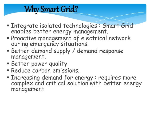 Improvisation leads to …..  Deliver sustainable energy  Increased efficiency  Empower consumers  Improve reliability ...
