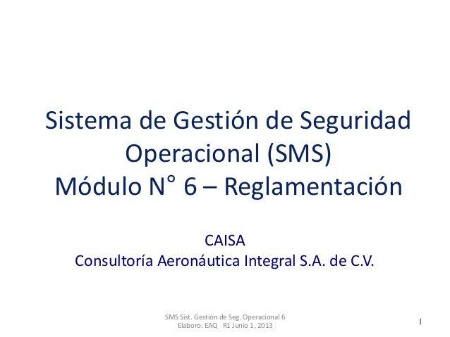 Clasificación: SGC RO 1-JUN-2012 CAISA Consultoría Aeronáutica Integral S.A. de C.V. SMS Sist. Gestión de Seg. Operacional...