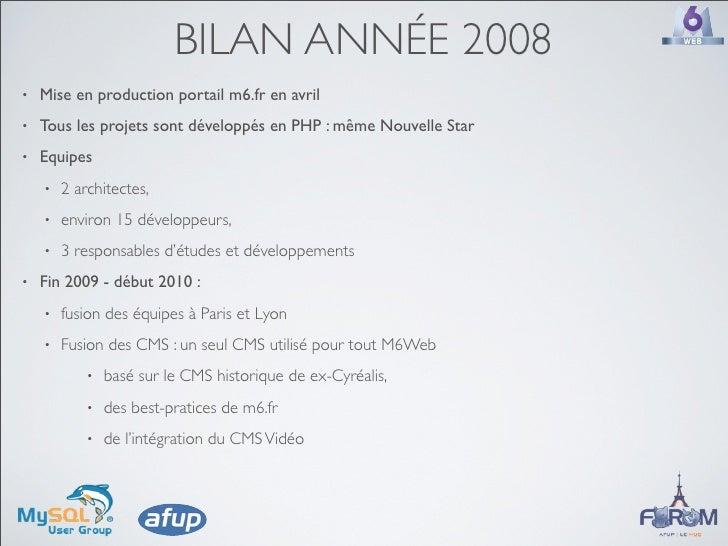 BILAN ANNÉE 2008 •   Mise en production portail m6.fr en avril •   Tous les projets sont développés en PHP : même Nouvelle...