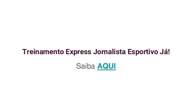 Treinamento Express Jornalista Esportivo Já! Saiba AQUI