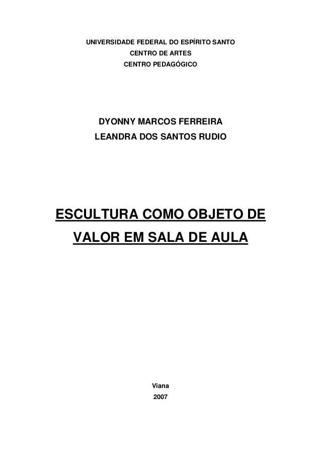 UNIVERSIDADE FEDERAL DO ESPÍRITO SANTO CENTRO DE ARTES CENTRO PEDAGÓGICO DYONNY MARCOS FERREIRA LEANDRA DOS SANTOS RUDIO E...