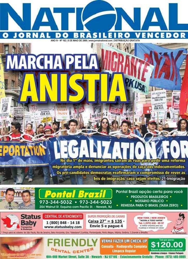 ANO IV - Nº 162 | 8 DE MAIO DE 2008 | www.jornalnational.com | DISTRIBUIÇÃO GRATUITA