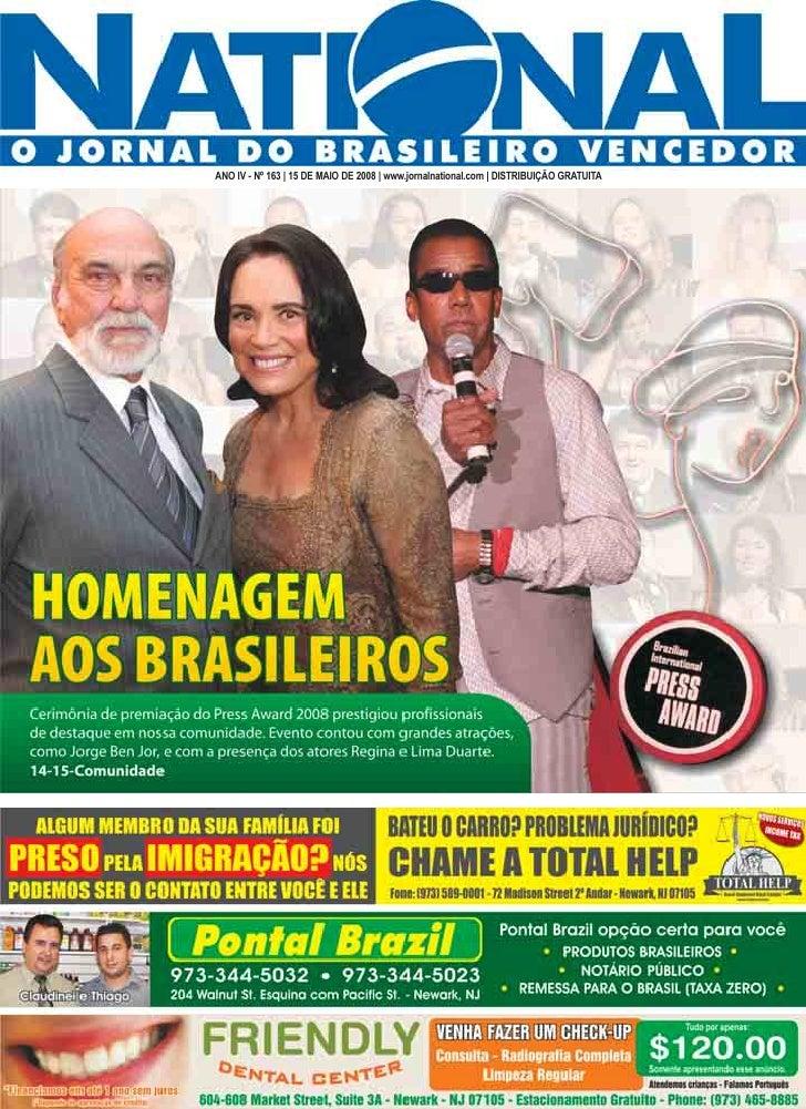 ANO IV - Nº 163 | 15 DE MAIO DE 2008 | www.jornalnational.com | DISTRIBUIÇÃO GRATUITA