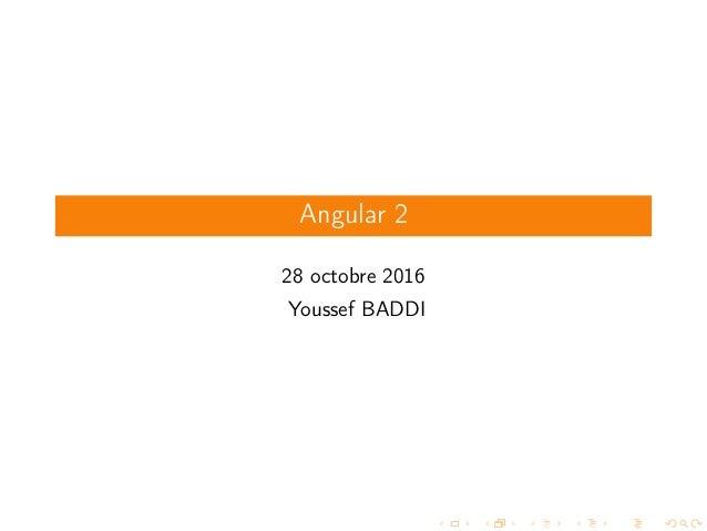 Angular 2 28 octobre 2016 Youssef BADDI