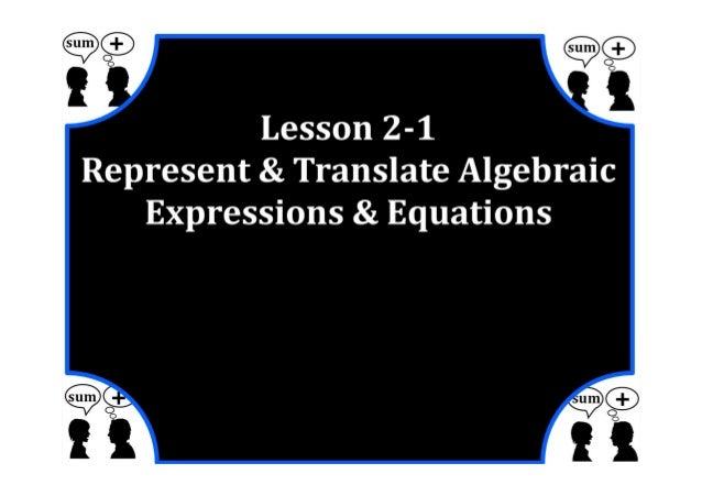M7 lesson 2 1 represent & translate algebraic exprions & equations p art 1 pdf