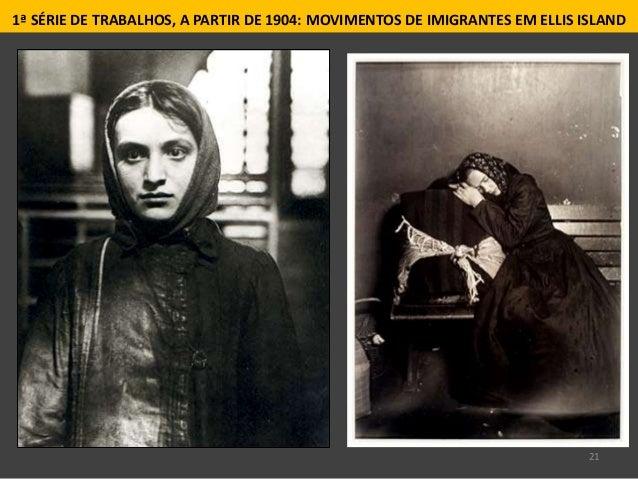 21 1ª SÉRIE DE TRABALHOS, A PARTIR DE 1904: MOVIMENTOS DE IMIGRANTES EM ELLIS ISLAND