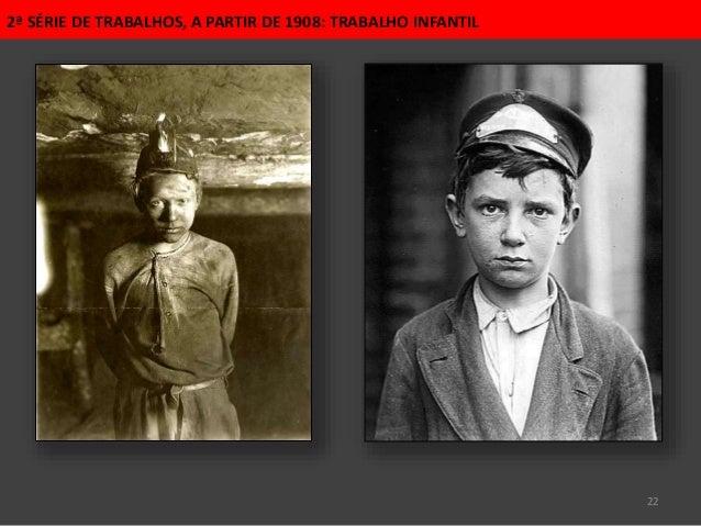 22 2ª SÉRIE DE TRABALHOS, A PARTIR DE 1908: TRABALHO INFANTIL