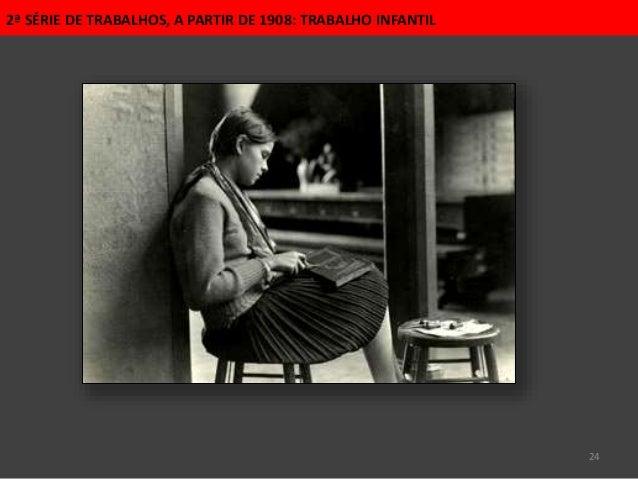 24 2ª SÉRIE DE TRABALHOS, A PARTIR DE 1908: TRABALHO INFANTIL