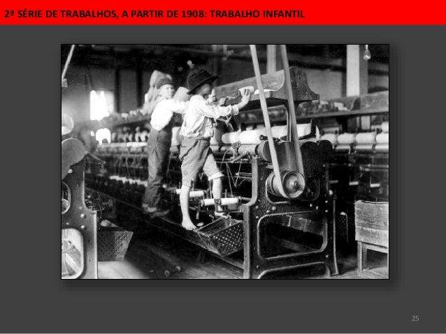 25 2ª SÉRIE DE TRABALHOS, A PARTIR DE 1908: TRABALHO INFANTIL