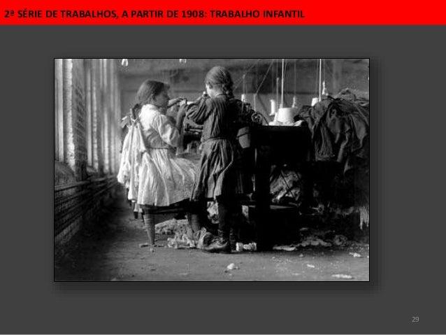 29 2ª SÉRIE DE TRABALHOS, A PARTIR DE 1908: TRABALHO INFANTIL