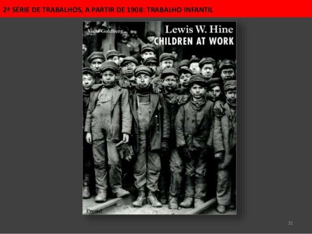 31 2ª SÉRIE DE TRABALHOS, A PARTIR DE 1908: TRABALHO INFANTIL