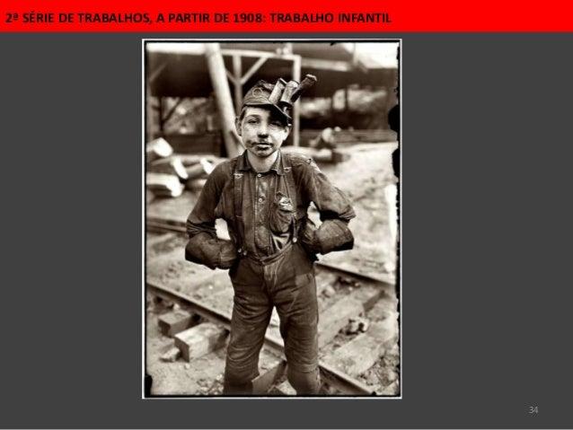 34 2ª SÉRIE DE TRABALHOS, A PARTIR DE 1908: TRABALHO INFANTIL