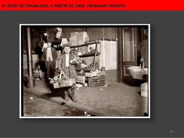 39 2ª SÉRIE DE TRABALHOS, A PARTIR DE 1908: TRABALHO INFANTIL