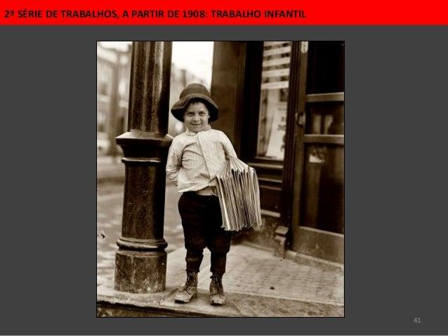 41 2ª SÉRIE DE TRABALHOS, A PARTIR DE 1908: TRABALHO INFANTIL